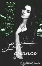 Last chance by WyjatkowaPisarka