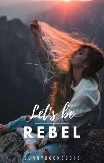 Let's be Rebel #1