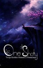 One Shoty [ Zamówienia Zamknięte! ] by Alice-Painter