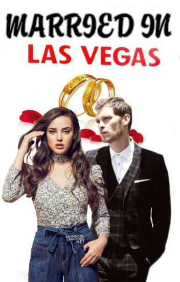 Married In Vegas(KLAUS MIKAELSON)