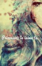 Prizonieră în inima ta by DianaPirvu7