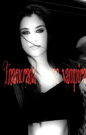 Enamorada de una vampira (Lauren y tu)