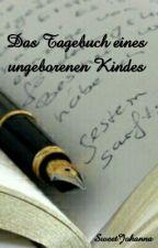Das Tagebuch eines ungeborenen Kindes by SweetJohanna