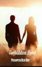 FORBIDDEN LOVE *(Completed)* by piuli_dr