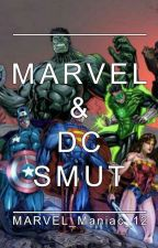 MARVEL & DC Smut [ON HOLD] by MARVEL_Maniac_12