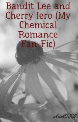 Bandit Lee and Cherry Iero (My Chemical Romance Fan-Fic ...