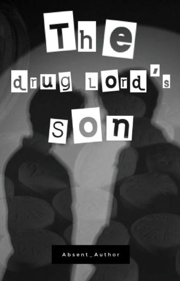 The Drug Lord's Son (Completed)