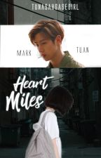 Heart Miles ; Mark Tuan by Tunasahgasegirl