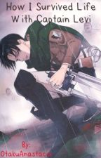 How I Survived Life With Captain Levi ( Levi x Reader) New Title by OtakuAnastacia