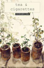 tea & cigarettes ↕ blog ☕ by midnight_tea