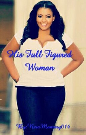 His Full Figured Woman by NewMommy014