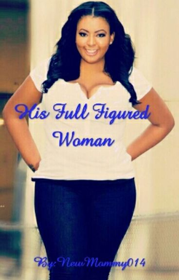 His Full Figured Woman