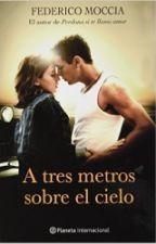 Tres Metros Sobre El Cielo| Federico Moccia  by Delena_ever