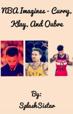 NBA Imagines - Curry, Klay, & Oubre by SplashSistar