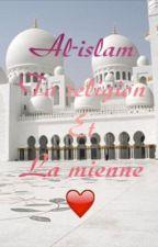 Al-islam Ta religion Et La mienne❤️ by perfectmarocaine