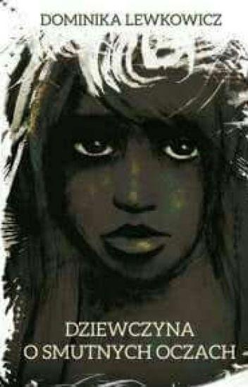 Dziewczyna o smutnych oczach [W Trakcie Wydania]