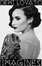 Imagine That. [Demi Lovato Imagines] by __slaydems