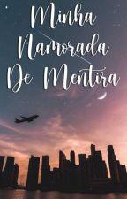 Minha namorada de Mentira by AnaLuizaQuintaniha