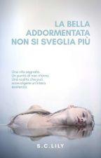 La Bella Addormentata Non Si Sveglia Più by Lily_SC