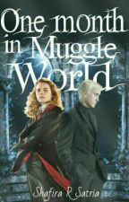 One Month In Muggle World [DRAMIONE] by shaf_writes