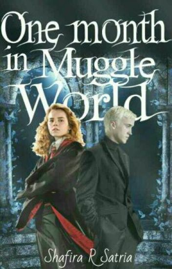 One Month In Muggle World [DRAMIONE]