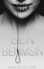 SEN BENİMSİN  by MasalGecesi11111