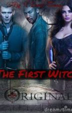 The First Witch; (The Originals FF) by LaraTuana