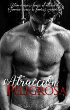 Atracción peligrosa by oriannaGuerrero21