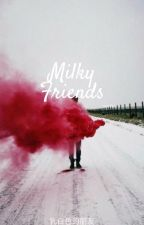 Milky Friends| Vmin |fini by vemilie