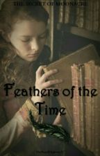 Feathers Of The Time (The Secret Of Moonacre Valley) by HerRoyalHighness97