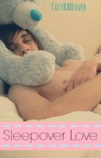 Sleepover Love by CozyBXBLover