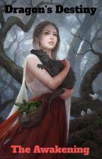 Dragons Destiny - The Awakening - Harry Potter fanfiction (slow updates) by Dragon_Princess01