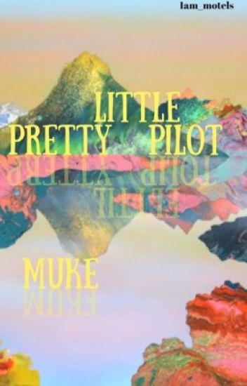 Pretty Little Pilot|Muke