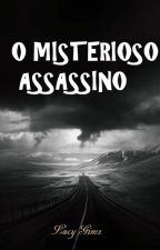 O Misterioso Assassino by LucyGimz