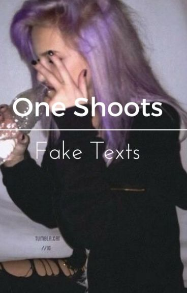 ⚛One Shoots & Fake Texts⚛