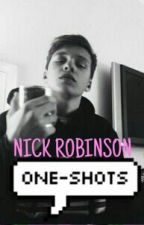 [Nick Robinson] One-Shots by missemma1812