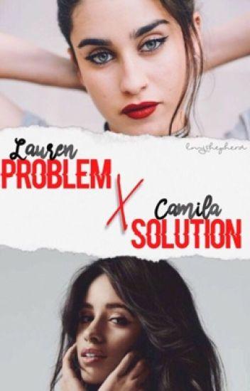 Lauren Problem x Camila Solution