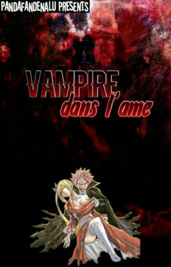 "One shot nalu:   ""Vampire dans l'âme"" [TERMINER]"