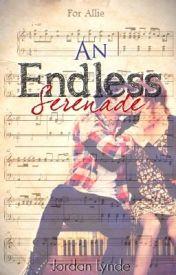 An Endless Serenade by XxSkater2Girl16xX