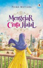 Mengejar Cinta Halal (Proses Penerbitan) by primamutiara_
