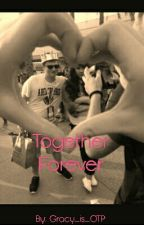 Together Forever {A Gracy Fanfic} by Gracy_is_OTP