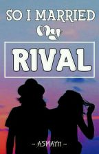 So I married  my rival [ON REVISI] by asmay11