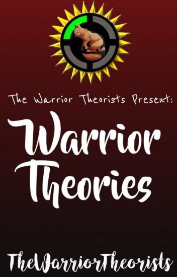 Warrior Theories
