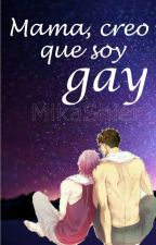 Mamá, creo que soy gay ||SouRin|| by MikaShier