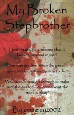 My Broken Stepbrother [BoyXBoy] by gmaglay2002