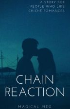 Chain Reaction by Fanfic253