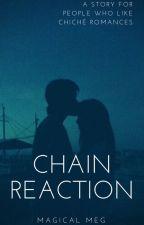 Chain Reaction by Magical_Meg
