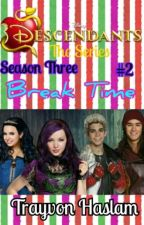 Disney Descendants The Series: Break Time by trayvonhaslam