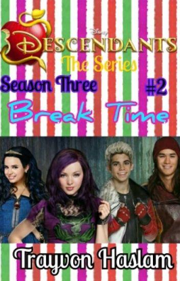 Disney Descendants The Series: Break Time
