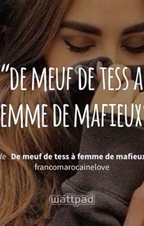 De meuf de tess à femme de mafieux  by francomarocainelove